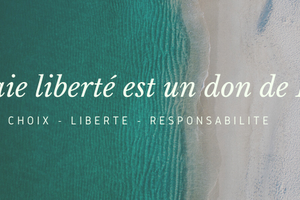 Liberté – choix – responsabilité