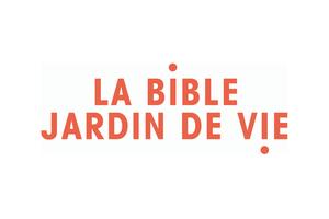 La Bible, un jardin de vie